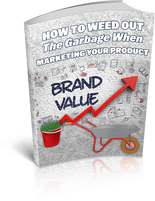 How To  Weed Out The Garbage When Marketing Your Products