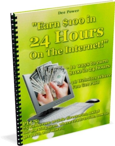 How to Earn $100 in 24 Hours On The Internet