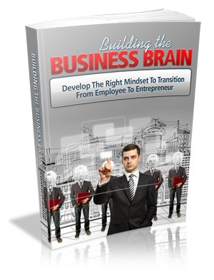 """Why You Need The Amazing """"Building The Business Brain"""" 5"""