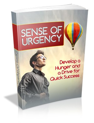 Support And Guidance – Learn How To Build Urgency