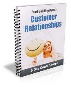 How to Build Better Customer Relationships 2
