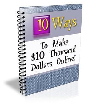 10 Ways To Make $10 Thousand Dollars Online
