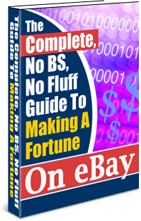 The Complete Guide To Making A Fortune On eBay 1