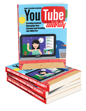 Become a Youtube Celebrity