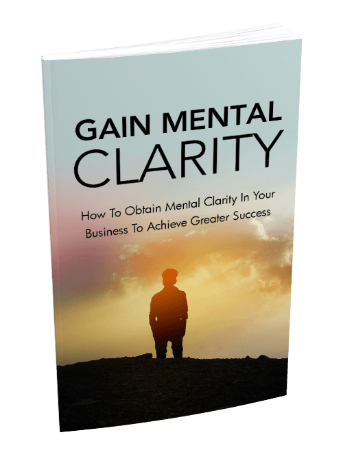 Gain More Mental Clarity to Achieve Greater Success.
