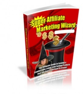 Why Do I Need A Super Affiliate Marketing Wizard?
